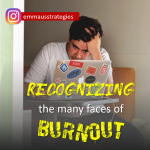Recognizing the Many Faces of Burnout