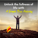 Unlock the Fullness of Life this Simple & Free Activity