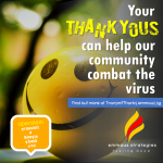 Your Thank Yous can Help our Community Combat the Virus