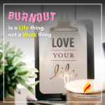 Burnout is a Life Thing, Not a Work Thing