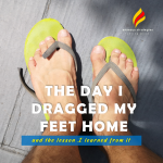 The Day I Dragged My Feet Home